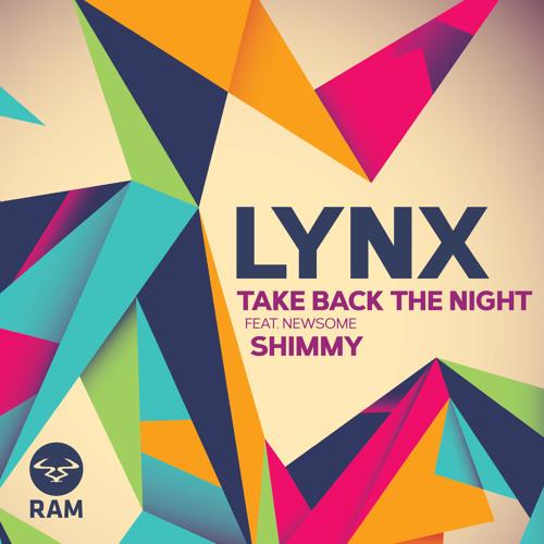 LYNX FT NEWSOME Take Back The Night RAM (mistajam 1xtra rip)