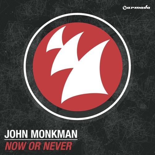 John Monkman - Now Or Never