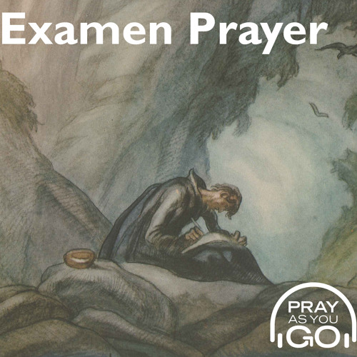 Examen Prayer IV
