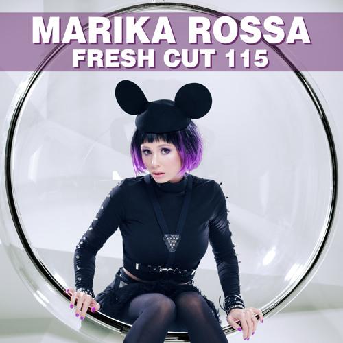 Marika Rossa - Fresh Cut 115 [Techno]