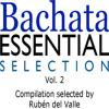 Rubén González - Bachata Essential Selection Vol. 2
