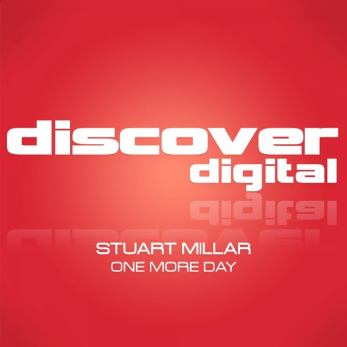 Stuart Millar - One More Day (Discover Digital) (Out Now)