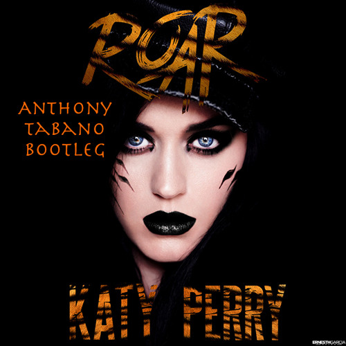 Katy Perry - Roar (Anthony Tabano Bootleg) FREE DOWNLOAD