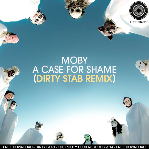 Moby - A Case For Shame (Dirty Stab Remix) FREE DOWNLOAD