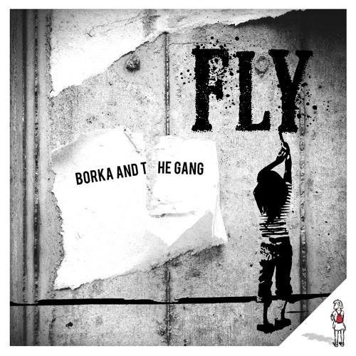03 Borka & The Gang - Fly (schNee Remix Schnipsel von turnbeutel19)