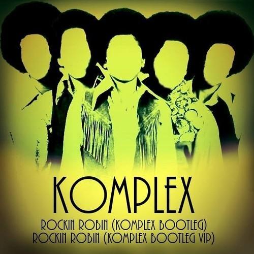 Rockin Robin (Komplex Bootleg VIP) Free D/L