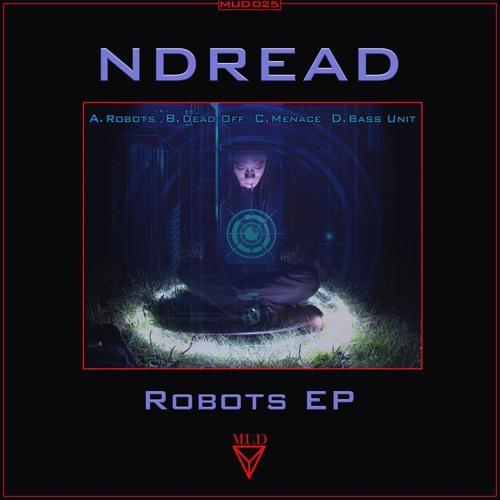 MUD025 - NDread - Robots EP - 03.02.14