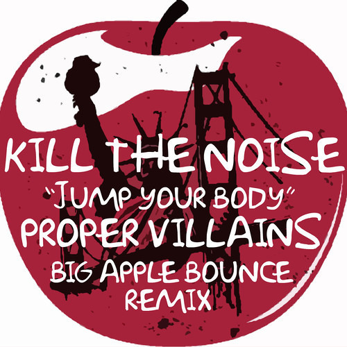 Jump Ya Body (Proper Villains Big Apple Bounce Remix)