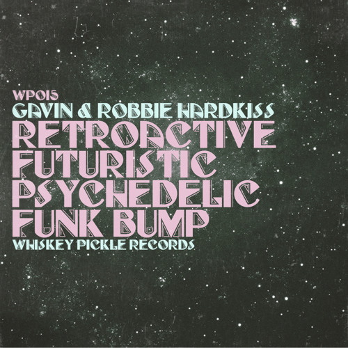 Gavin & Robbie Hardkiss - RectroactiveFuturisticPsychedelicFunkBump (James Curd Remix)