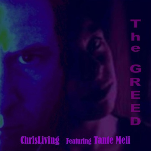 The GREED - ChrisLiving feat.Tante Meli