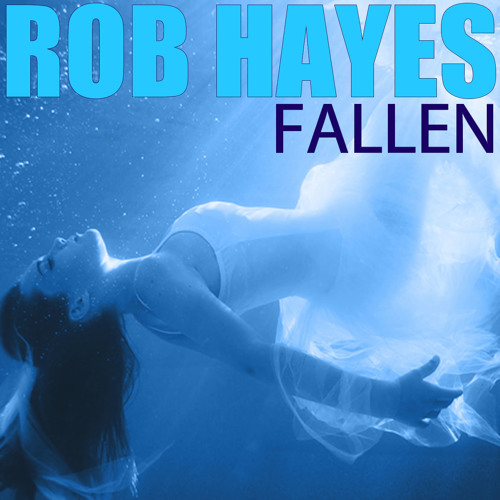 Rob Hayes - Fallen (Preview)