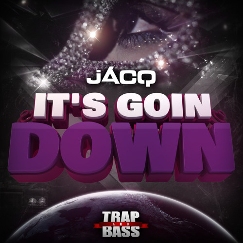 jACQ - It's Goin Down [Out NOW]