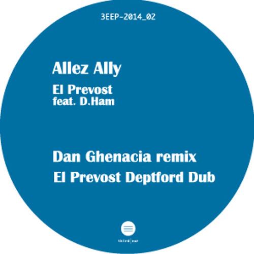 A1 Third Ear Recordings EL PREVOST Feat D HAM Allez Ally Dan Ghenacia Remix