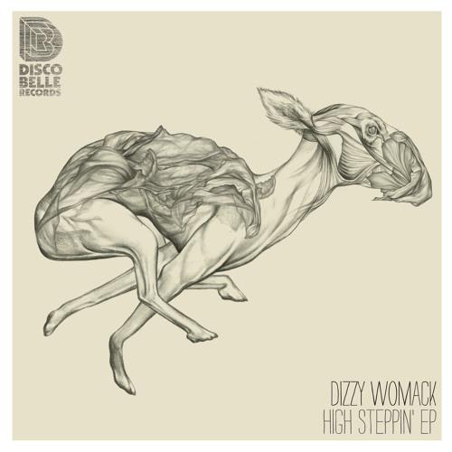 Dizzy Womack - High Steppin (Original Mix)