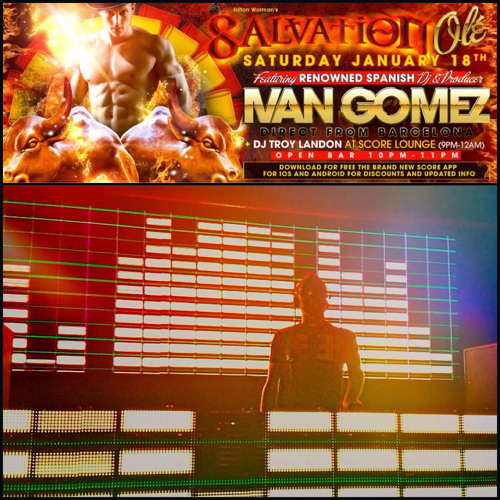 Ivan Gomez - February 2014 Podcast - Salvation at Score (Miami-Florida 18-1-14) 4 hours set!