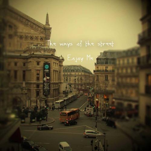 Enjoy Me - The Ways Of The Streets (Original Mix)