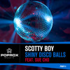 Shiny Disco Balls (RADIO Edit) Scotty Boy feat. Sue Cho