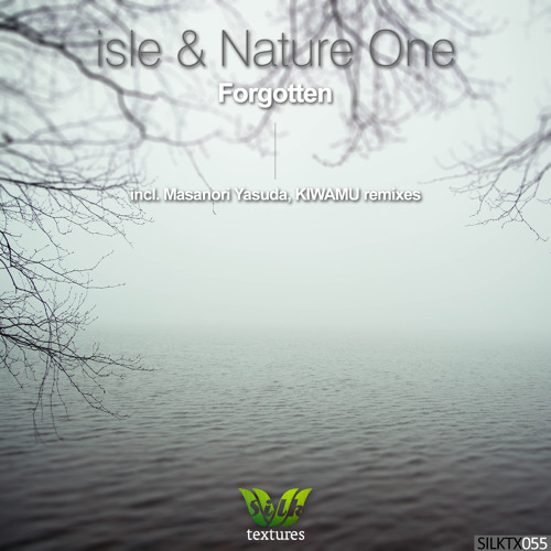 isle & Nature One - Forgotten (Masanori Yasuda Remix) [Silk Textures]