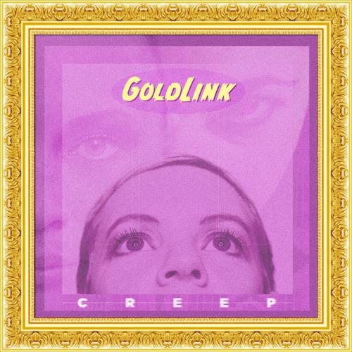 Creep by GoldLink