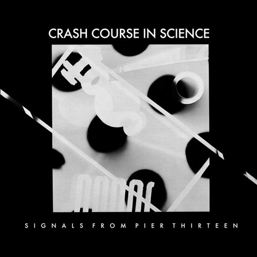 Crash Course In Science - Signals From Pier Thirteen EP