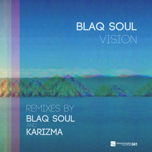 "Blaq Soul ""Vision (Blaq Soul Dance Remix)"" Deeper Shades Recordings"
