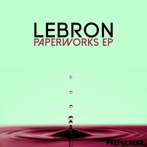 LeBRON - Paperworks (Original Mix)