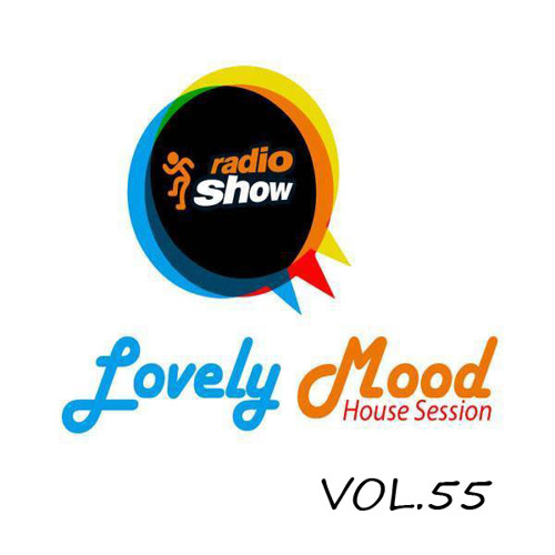 Lovely Mood House Session Vol.55