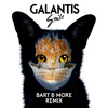 Galantis - Smile (Bart B More Remix)