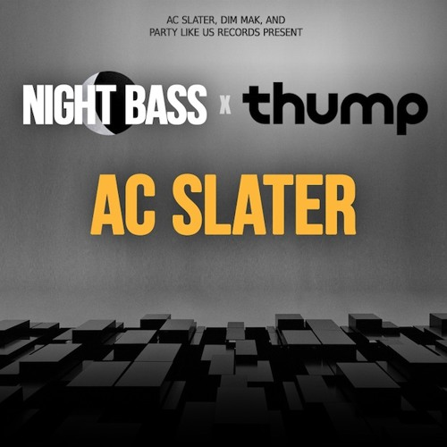 Night Bass X THUMP - AC Slater DJ Mix