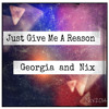 Just Give Me A Reason(Cover by Georgia & Nix)
