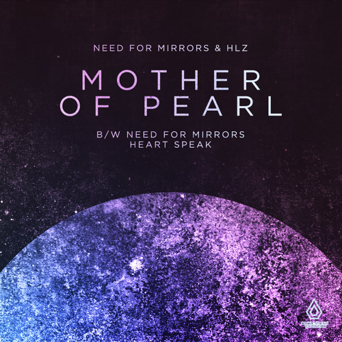 Need For Mirrors & HLZ - Mother Of Pearl - Spearhead Records