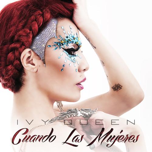 Ivy Queen - Cuando Las Mujeres Remixes
