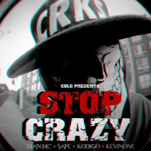 Stop Crazy - KevinOne + Mc Kopatas(Prod.CuartoDeLosGritos 2014)
