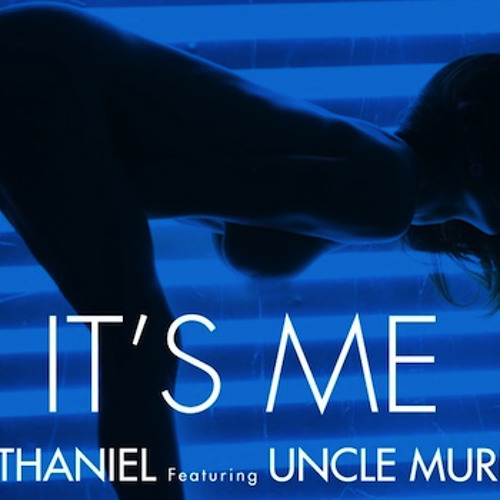 Nathaniel - Its Me Feat. Uncle Murda