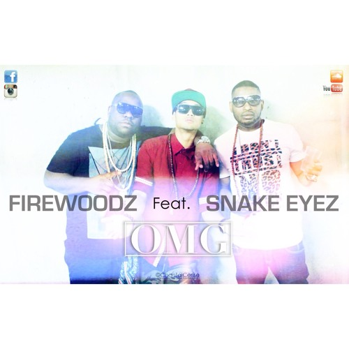 FIREWOODZ FT. SNAKE EYEZ - OMG