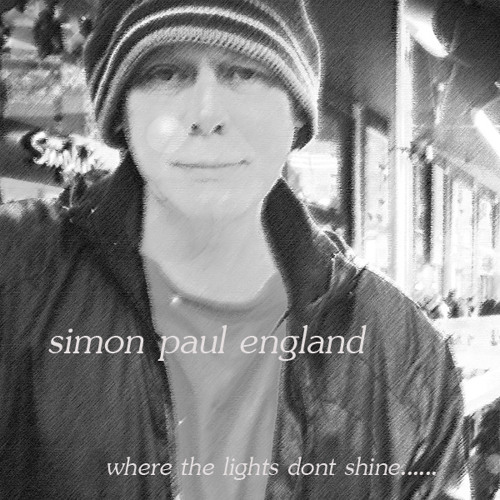 simon paul england - where the lights dont shine............