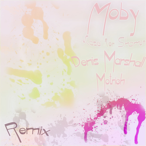 Moby - Case for Shame (Denis Marshall & Motrich remix)