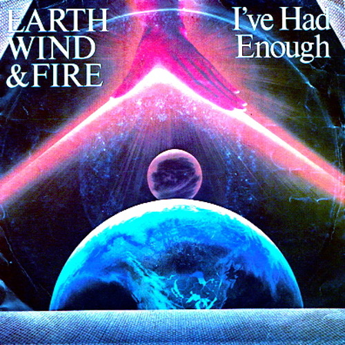 Earth Wind & Fire - I've Had Enough [Le Sargistanais Edit] ★Free DL in comment!★