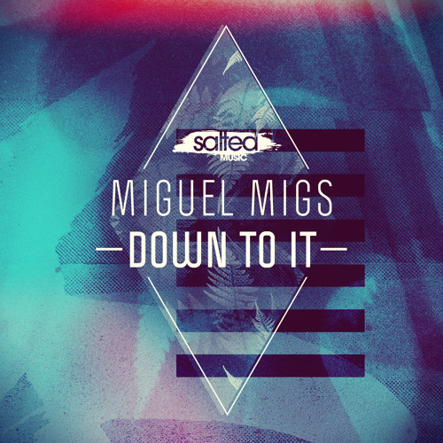 Miguel Migs - Down To It (Deep and Salty Mix) (PREVIEW)