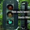 Todo es(tá lento) - Santo Rito (Vladi, Robertito Chong, Skew & Sam Rala)
