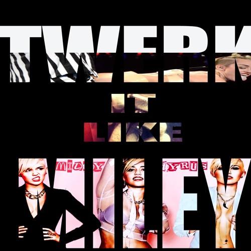 Twerk It Like Miley (produced by xavior jordan)