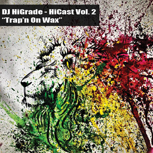 DJ HiGrade - HiCast vol.2 - Trap'n On Wax