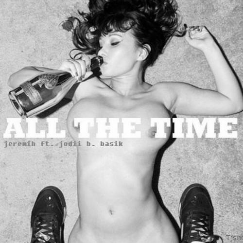 Jeremih - All The Time (Remix) (DL in description)