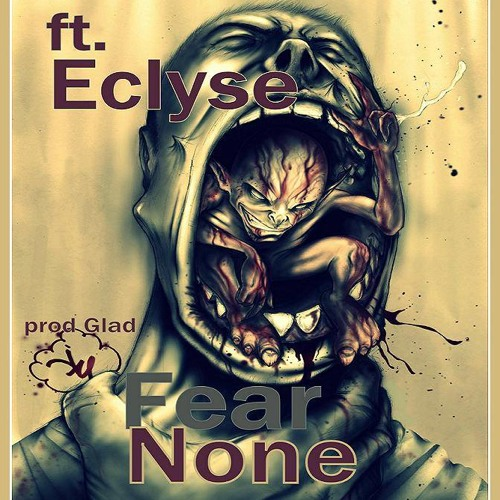 Fear None (Produced By Glad2Mecha)