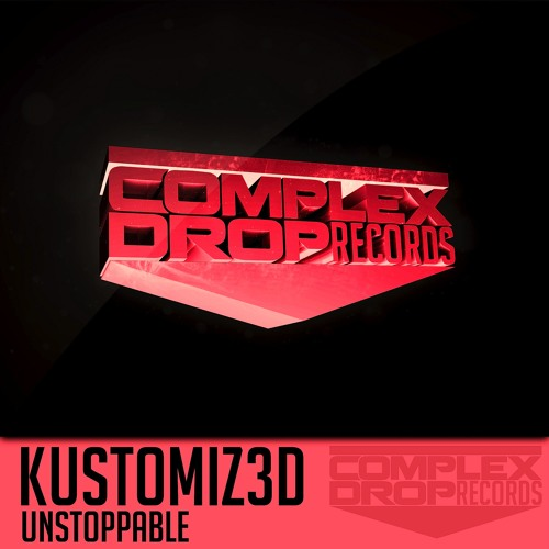 Kustomiz3d - Unstoppable (Original Mix) *Out Now on iTunes*