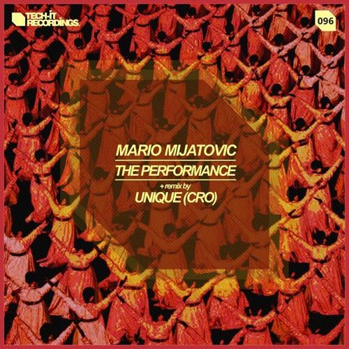 Mario Mijatovic-The Performance(Tech It Recordings)