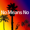 No, Means No [Prod. Scarface Martin]