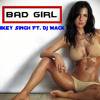 Bad girl Mickey Singh