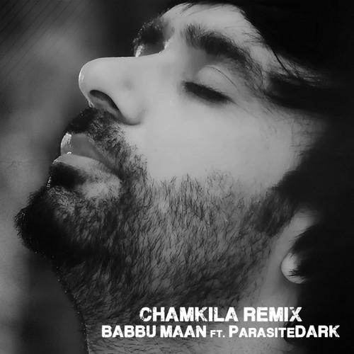 Babbu Maan - Chamkila - Remixed by: ParasiteDARK