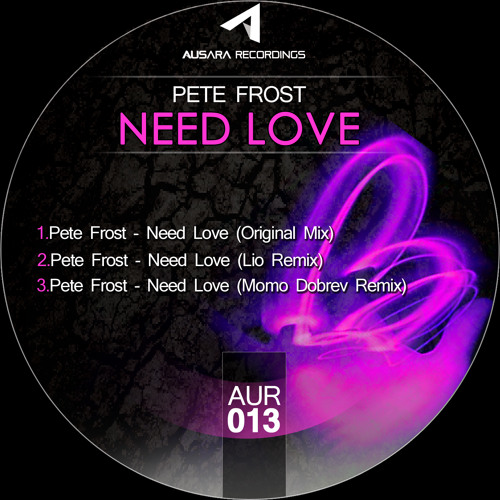 Pete Frost - Need Love (Original Mix) [AUR013]